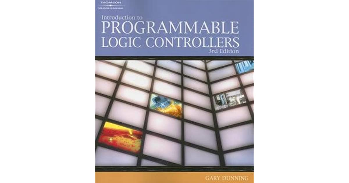 Introduction to Programmable Logic Controllers by Gary Dunning