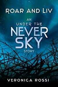 Roar and Liv (Under the Never Sky, #0.5)