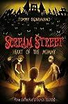 Heart of the Mummy (Scream Street, #3)