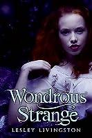 Wondrous Strange (Wonderous Strange, #1)