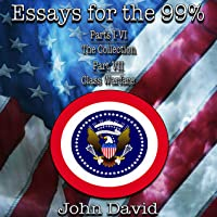 Essays for the 99%: The Collection - Class Warfare (Volume 4)