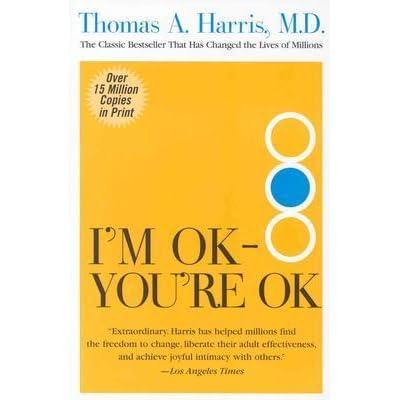 9ace73a1654d8 I m OK - You re OK by Thomas A. Harris