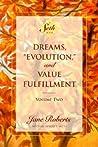"Dreams, ""Evolution,"" and Value Fulfillment, Volume Two: A Seth Book"