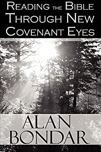 Reading the Bible Through New Covenant Eyes