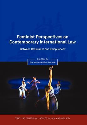 Feminist Perspectives on Contemporary International Law: Between Resistance and Compliance?