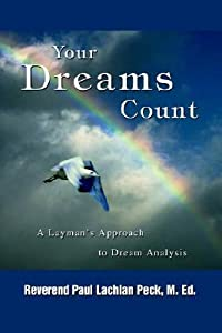 Your Dreams Count: A Layman's Approach to Dream Analysis