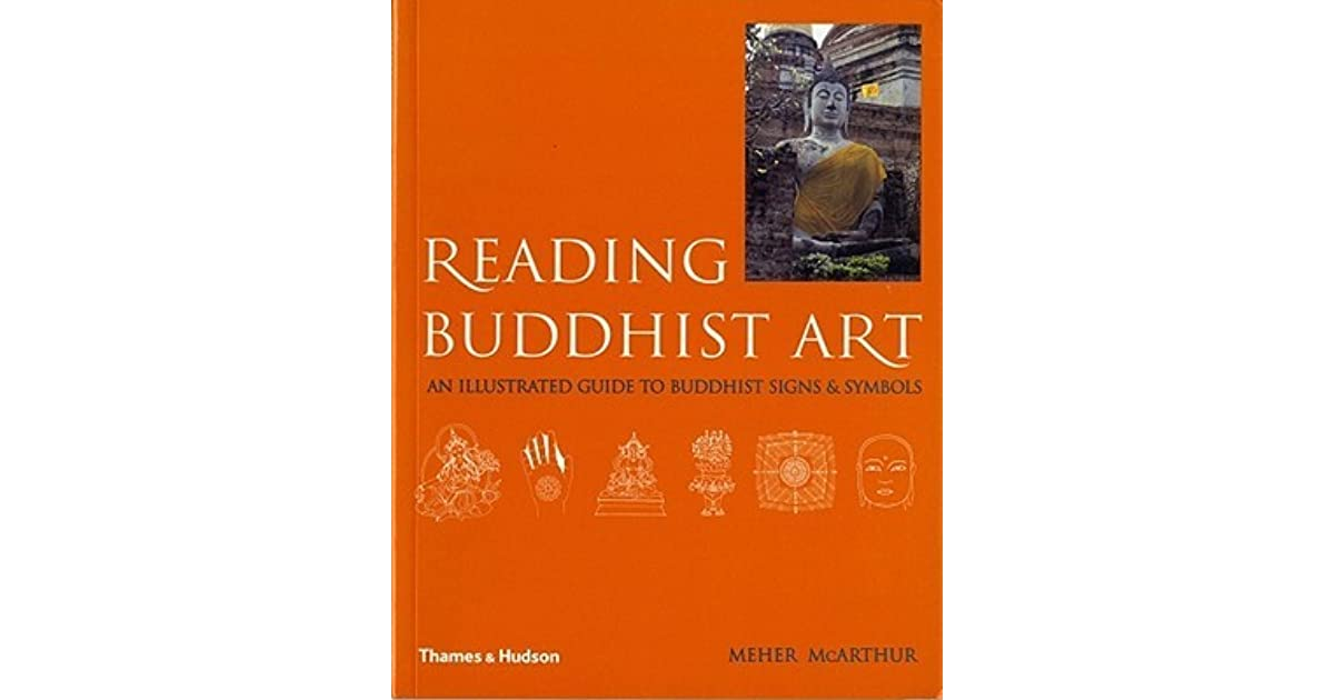 Reading Buddhist Art An Illustrated Guide To Buddhist Signs And