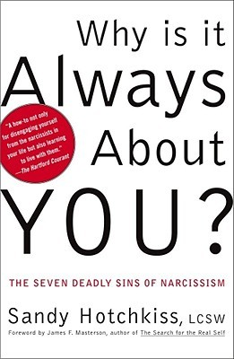 Why Is It Always About You? : The Seven Deadly Sins of