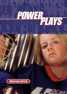 Power Plays by Maureen Ulrich