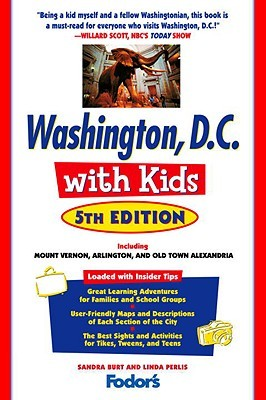 Fodor's Washington, D.C. with Kids, 5th Edition: Including Mount Vernon, Arlington and Old Town Alexandria