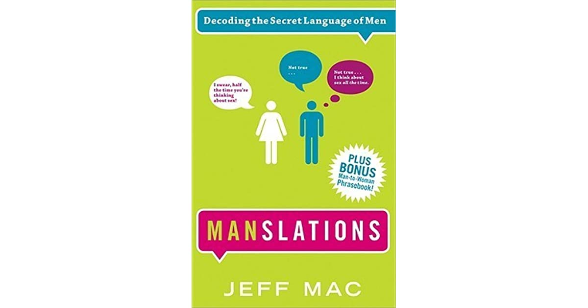 b3a23bd0 Manslations: Decoding the Secret Language of Men by Jeff Mac