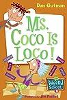 Ms. Coco Is Loco! (My Weird School, #16)