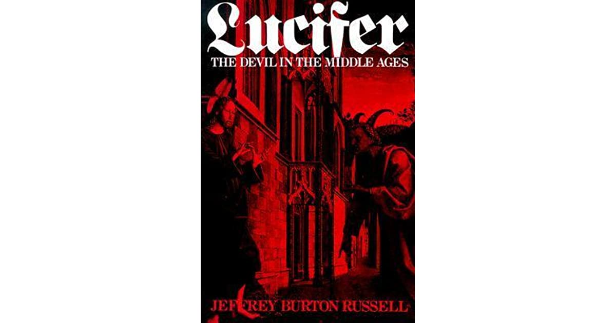 lucifer the devil in the middle ages by jeffrey burton