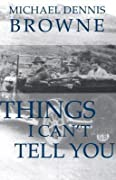Things I Can't Tell You