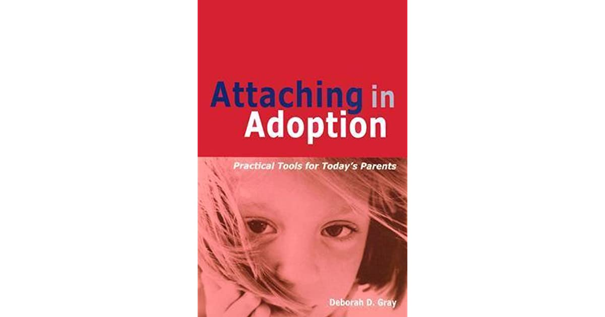 Attaching In Adoption Practical Tools For Today S Parents