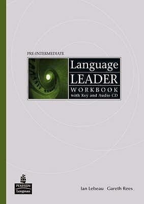 Language Leader Pre Intermediate: Workbook With Key And Audio Cd Pack Gareth Rees