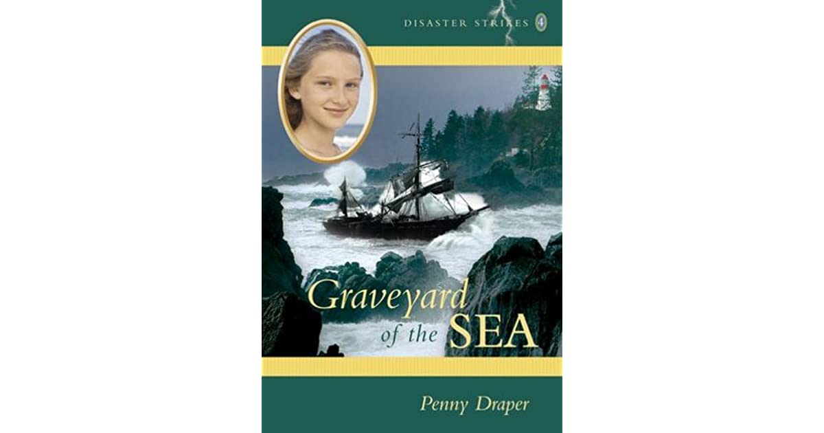 Graveyard Of The Sea Disaster Strikes 4 By Penny Draper