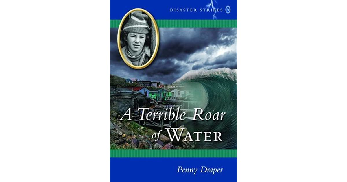 A Terrible Roar Of Water Disaster Strikes 5 By Penny Draper