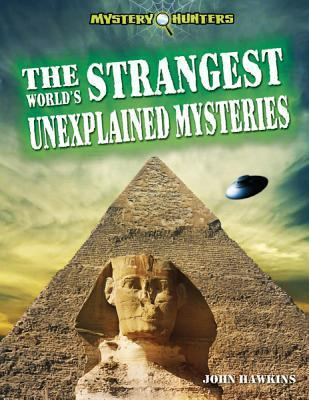 the strangest unexplained mysteries