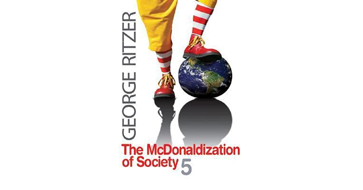 mcdonaldization health in a fastfood society An introduction to mcdonaldization the united states and in the fast-food and virtually every other aspect of society mcdonaldization has shown every.