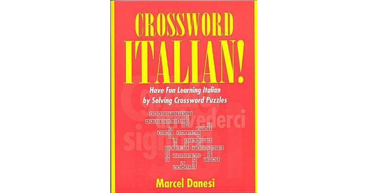 Crossword Italian Have Fun Learning Italian By Solving Crossword Puzzles By Marcel Danesi