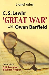 C. S. Lewis' 'Great War' With Owen Barfield
