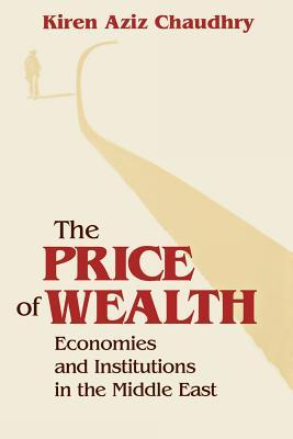 The Price of Wealth: Economics and Institutions in the Middle East