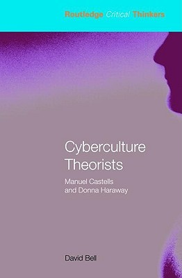 Cyberculture Theorists by David  Bell
