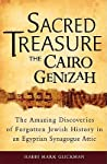 Sacred Treasure - The Cairo Genizah: The Amazing Discoveries of Forgotten Jewish History in an Egyptian Synagogue Attic