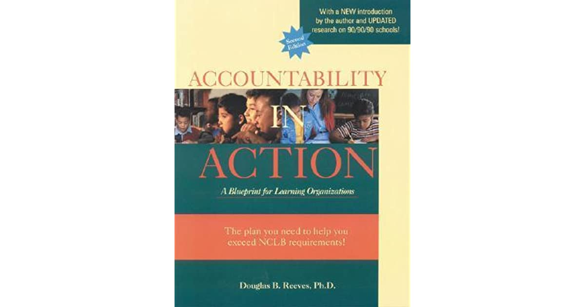 Accountability in action 2nd ed a blueprint for learning accountability in action 2nd ed a blueprint for learning organizations by douglas b reeves malvernweather Images