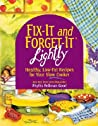 Fix-It and Forget-It Lightly: Healthy, Low-Fat Recipes for Your Slow Cooker