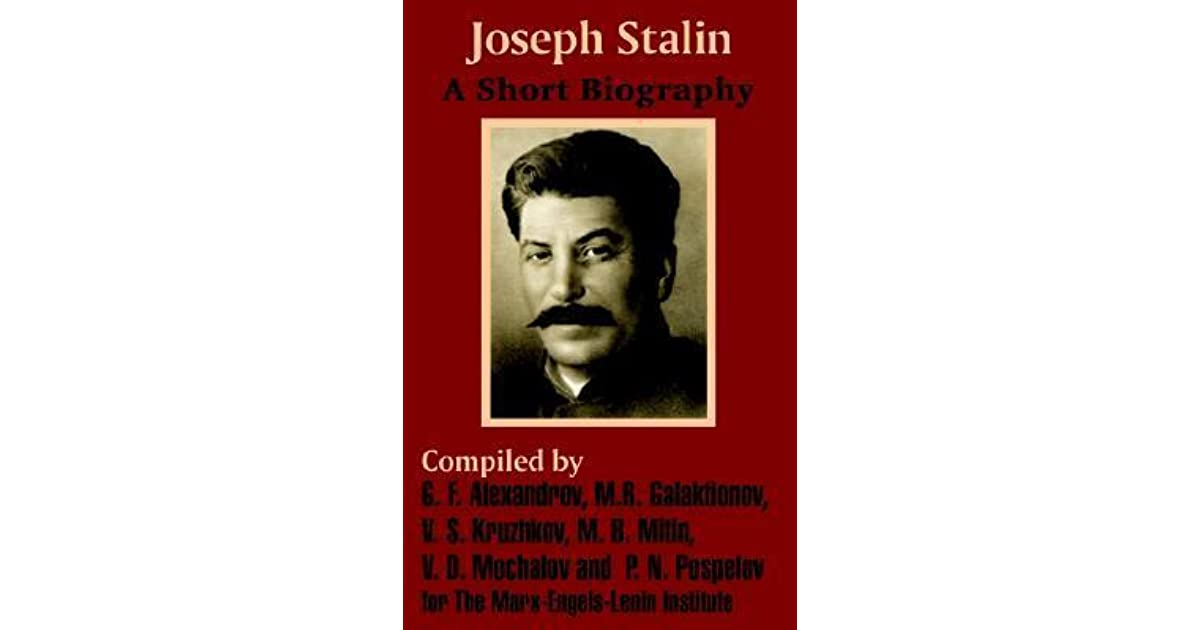 a short biography of joseph stalin Joseph stalin a short biography item preview collected works of joseph stalin vol 3 oct 26, 2007 10/07 by joseph stalin texts eye 1,048 favorite 1.
