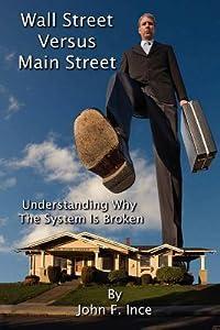 Wall Street Versus Main Street: Understanding Why the System Is Broken