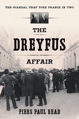 The Dreyfus Affair- The Scandal That Tore France in Two