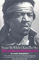 Scuse Me While I Kiss the Sky: The Life of Jimi Hendrix