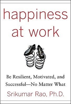 Happiness at Work by Srikumar Rao