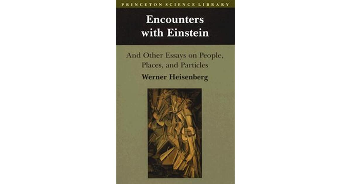 What Is The Thesis Statement In The Essay Encounters With Einstein And Other Essays On People Places And Particles  By Werner Heisenberg Thesis Example Essay also Essay Vs Research Paper Encounters With Einstein And Other Essays On People Places And  Help Me Write A Report