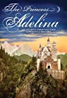The Princess Adelina: An Ancient Christian Tale of Beauty & Bravery