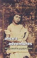 Alice's Adventures: Lewis Carroll in Popular Culture