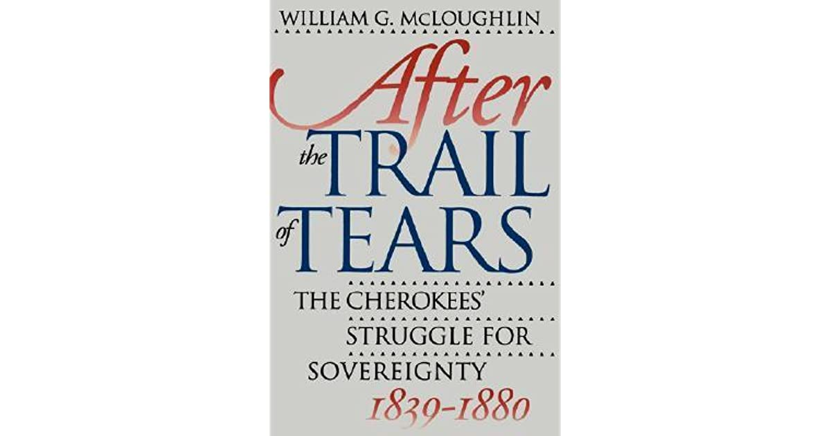 After the Trail of Tears: The Cherokees' Struggle for