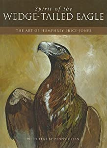 Spirit of the Wedge-Tailed Eagle: The Art of Humphrey Price-Jones