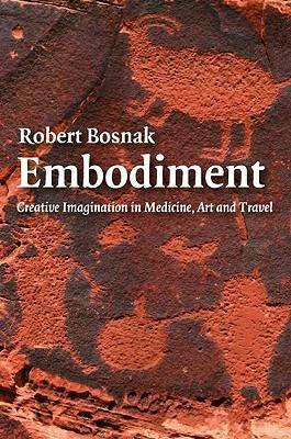 Embodiment: Creative Imagination in Medicine, Art and Travel
