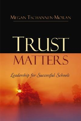 Trust Matters by Megan Tschannen-Moran