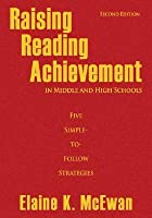 Raising Reading Achievement In Middle And High Schools: Five Simple To Follow Strategies