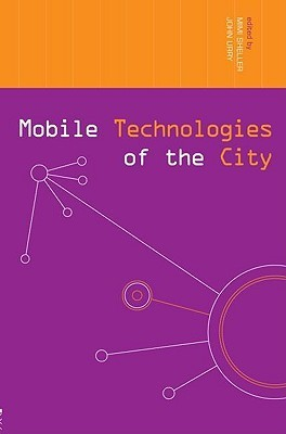 Mobile Technologies of the City John Urry Mimi Sheller 2006