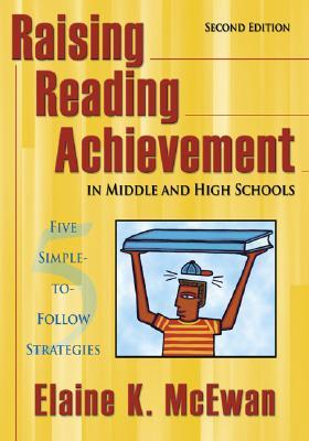 Raising Reading Achievement in Middle and High Schools: Five Simple-To-Follow Strategies