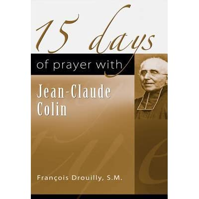 jean claude colin marist essay Jean claude colin (marist essay) jean claude colin was a marist missionary who brought christ into the lives of many with his work he was born in 1790 in st bonnet le-troncy.