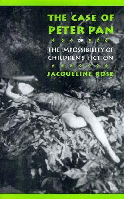 The Case of Peter Pan: Or the Impossibility of Children's Fiction