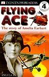 Flying Ace: The Story of Amelia Earhart