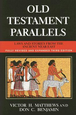 Old Testament Parallels: Laws and Stories from the Ancient Near East